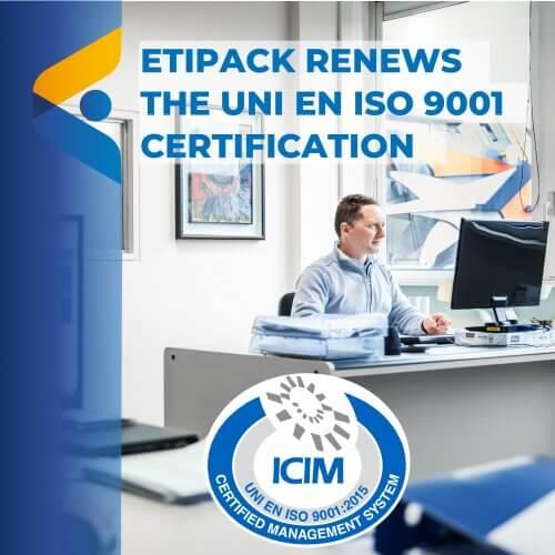Etipack rinnova per il 26° anno la certificazione UNI EN ISO 9001, garanzia di qualità dei processi